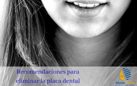 Recomendaciones para eliminar la placa dental
