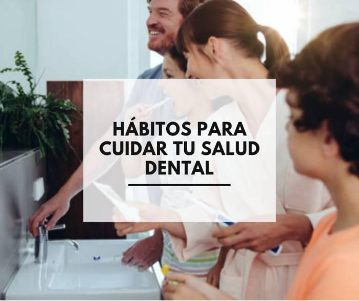 Hábitos para cuidar tu salud dental